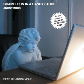 Chameleon in a Candy Store, Anonymous