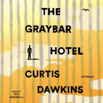 Graybar Hotel: Stories, Curtis Dawkins