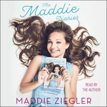 Download Maddie Diaries: A Memoir by Maddie Ziegler