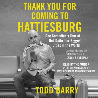 Thank You for Coming to Hattiesburg: One Comedian's Tour of Not-Quite-the-Biggest Cities in the World