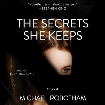 Secrets She Keeps: A Novel, Michael Robotham