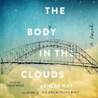 Body in the Clouds: A Novel, Ashley Hay