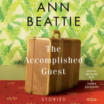 Accomplished Guest: Stories, Ann Beattie