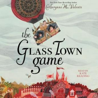 Glass Town Game, Catherynne M. Valente