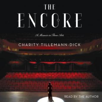 Encore: A Memoir in Three Acts, Charity Tillemann-Dick