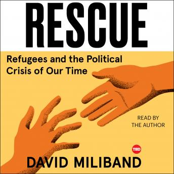 Download Rescue: Refugees and the Political Crisis of our Time by David Miliband