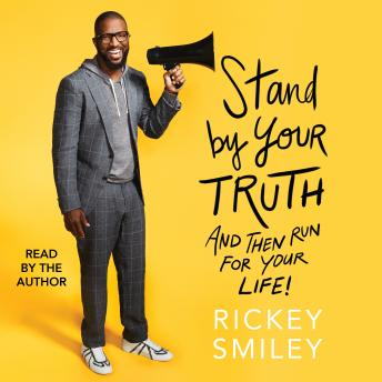 Stand By Your Truth: And Then Run for Your Life!, Rickey Smiley