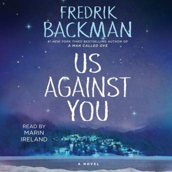 Us Against You: A Novel, Fredrik Backman