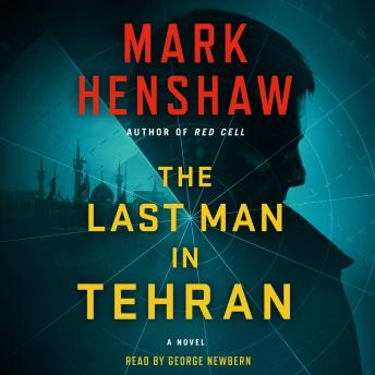 Download Last Man in Tehran: A Novel by Mark Henshaw
