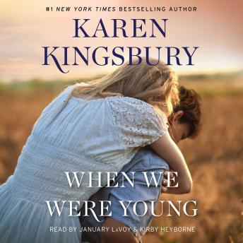 When We Were Young: A Novel, Audio book by Karen Kingsbury