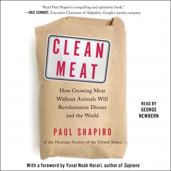 Clean Meat: How Growing Meat Without Animals Will Revolutionize Dinner and the World, Paul Shapiro