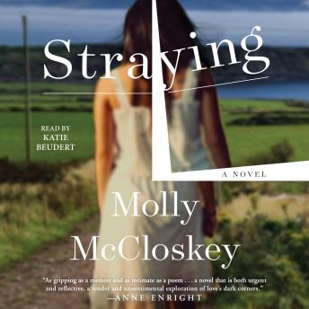 Straying: A Novel, Molly McCloskey
