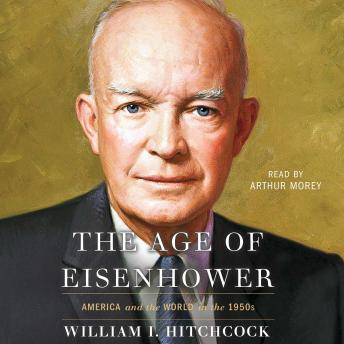 Download Age of Eisenhower: America and the World in the 1950s by William I Hitchcock