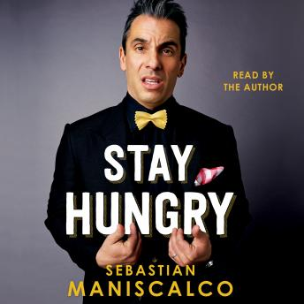 Stay Hungry, Sebastian Maniscalco