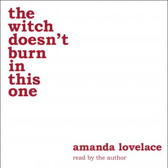 witch doesn't burn in this one, ladybookmad , Amanda Lovelace