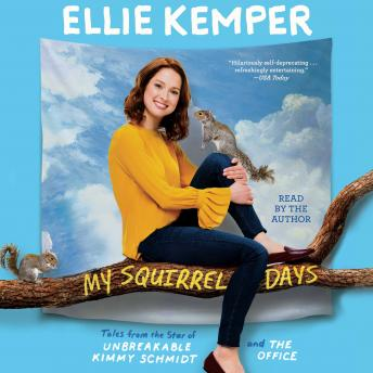 Download My Squirrel Days by Ellie Kemper