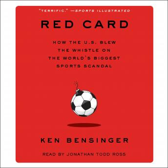 Download Red Card: How the U.S. Blew the Whistle on the World's Biggest Sports Scandal by Ken Bensinger
