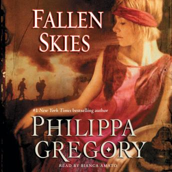 Fallen Skies: A Novel, Philippa Gregory