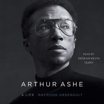 Download Arthur Ashe: A Life by Raymond Arsenault