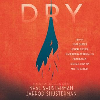Dry, Jarrod Shusterman, Neal Shusterman