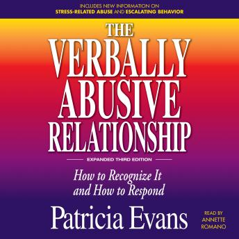 Download Verbally Abusive Relationship, Expanded Third Edition: How to recognize it and how to respond by Patricia Evans