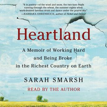 Why Cant Richest Country On Earth >> Listen To Heartland A Memoir Of Working Hard And Being Broke In The