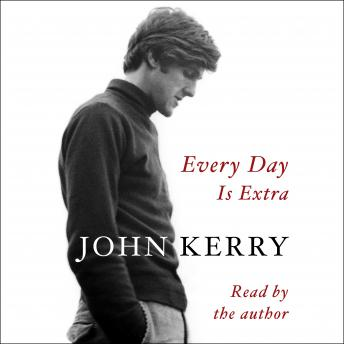 Download Every Day Is Extra by John Kerry