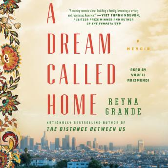 Download Dream Called Home: A Memoir by Reyna Grande