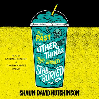 Past and Other Things That Should Stay Buried, Shaun David Hutchinson