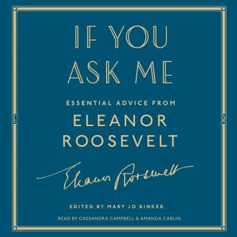 If You Ask Me: Essential Advice from Eleanor Roosevelt, Eleanor Roosevelt