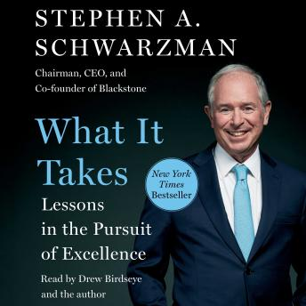 Download What It Takes: Lessons in the Pursuit of Excellence by Stephen A. Schwarzman