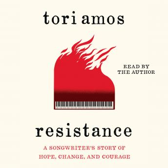 An Resistance: A Songwriter's Story of Hope, Change, and Courage
