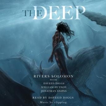 Download Deep by Rivers Solomon, Daveed Diggs, William Hutson, Jonathan Snipes