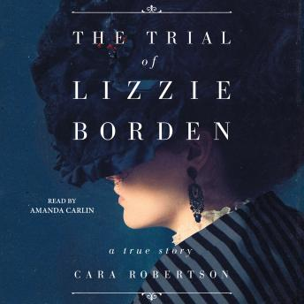 Download Trial of Lizzie Borden by Cara Robertson