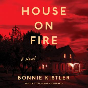 Download House on Fire: A Novel by Bonnie Kistler
