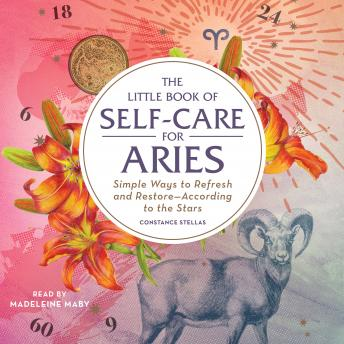 The Little Book of Self-Care for Aries: Simple Ways to Refresh and Restore—According to the Stars