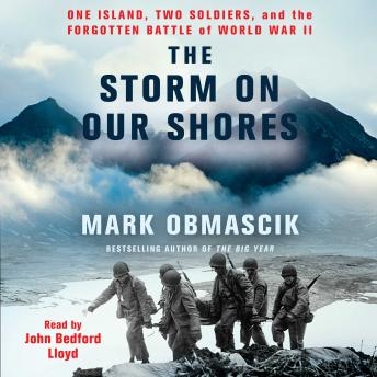 Storm on Our Shores: One Island, Two Soldiers, and the Forgotten Battle of World War II, Mark Obmascik