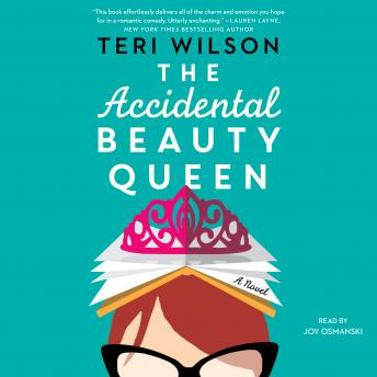 Accidental Beauty Queen, Teri Wilson