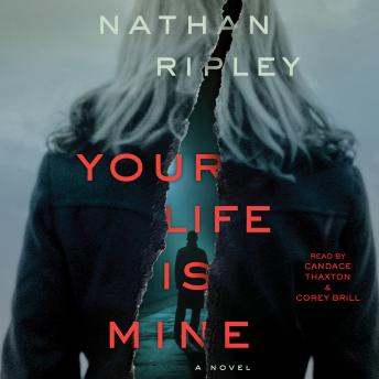 Your Life is Mine: A Novel, Nathan Ripley