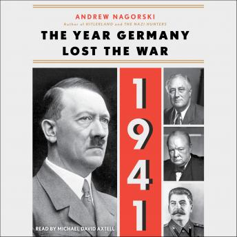Download 1941: The Year Germany Lost the War by Andrew Nagorski
