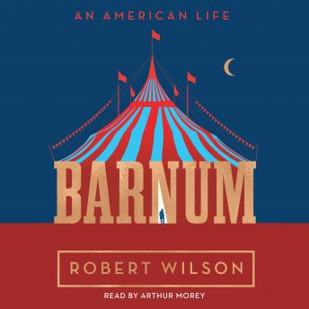 Download Barnum: An American Life by Robert Wilson