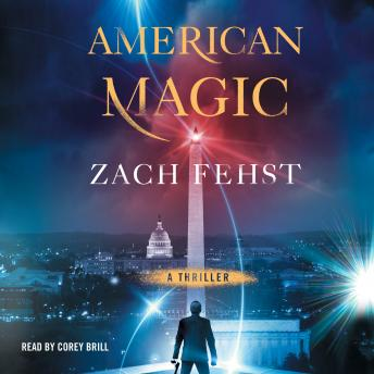 Download American Magic: A Novel by Zach Fehst