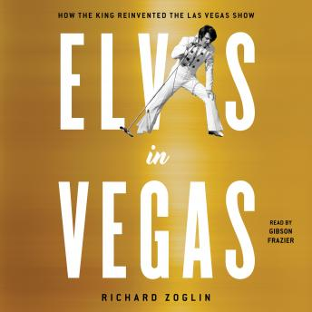 Download Elvis in Vegas: How the King Reinvented the Las Vegas Show by Richard Zoglin