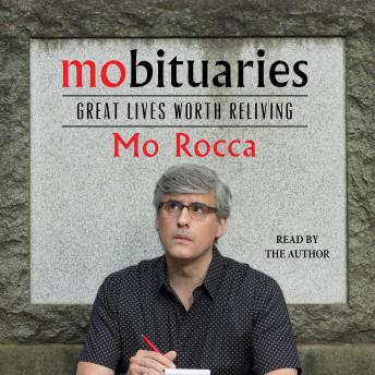 Download Mobituaries: Great Lives Worth Reliving by Mo Rocca