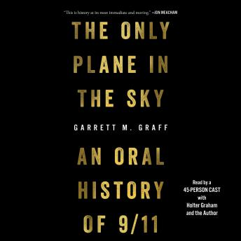 Download Only Plane in the Sky: An Oral History of September 11, 2001 by Garrett M. Graff