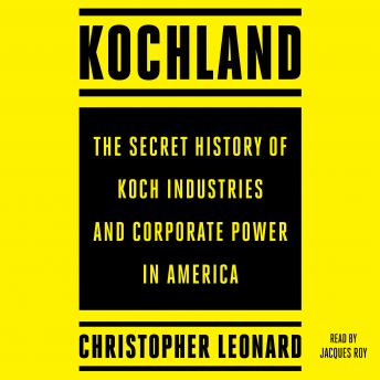 Kochland: The Secret History of Koch Industries and Corporate Power in America Audiobook Free Download Online