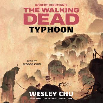 Robert Kirkman's The Walking Dead: Typhoon, Audio book by Wesley Chu
