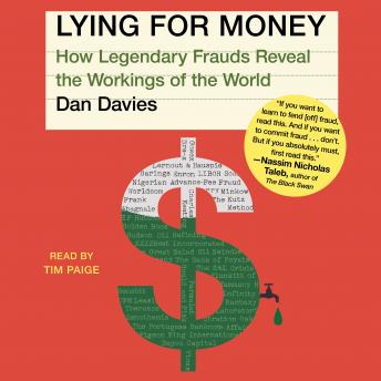 Lying For Money: How Legendary Frauds Reveal the Workings of the World