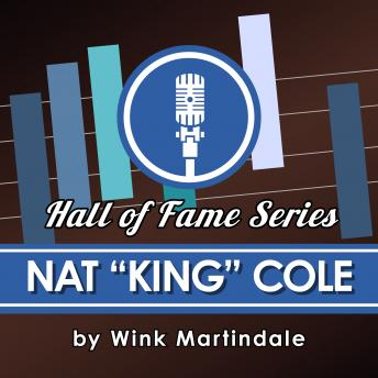 Nat 'King' Cole, Audio book by Wink Martindale