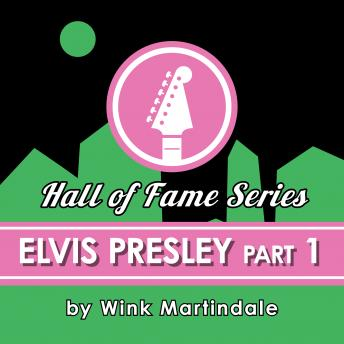 Elvis Presley - Part 1, Wink Martindale
